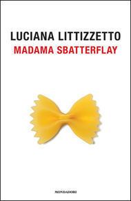 Madama Sbatterflay  by  Luciana Littizzetto