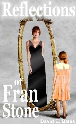 Reflections of Fran Stone (Book 2) David E. Bates