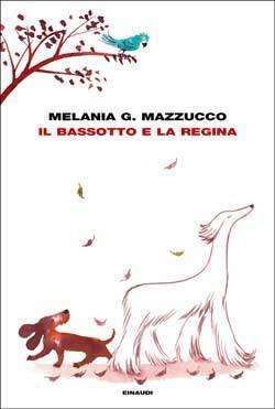 Il bassotto e la Regina  by  Melania G. Mazzucco