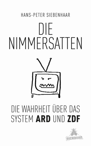 Die Nimmersatten  by  Hans-Peter Siebenhaar