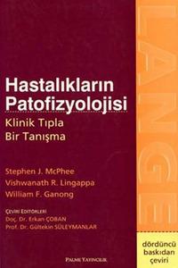 Hastalıkların Patofizyolojisi  by  Stephen J.Mcphee