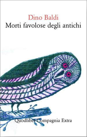Morti favolose degli antichi  by  Dino Baldi