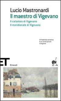 Il maestro di Vigevano - Il calzolaio di Vigevano - Il meridionale di Vigevano  by  Lucio Mastronardi