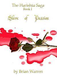 Slave of Passion (The Harishtu Saga, #1)  by  Brian Warren