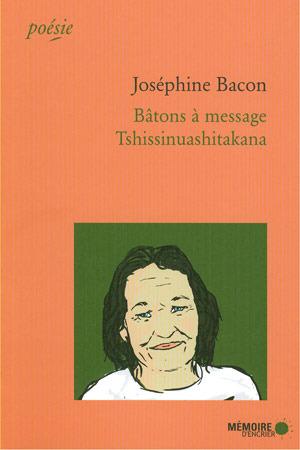 BATONS A MESSAGE TSHISSINUASHITAKANA Josephine Bacon