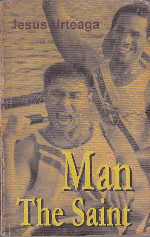 Man the Saint  by  Jesús Urteaga Loidi