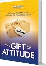 The Gift of Attitude Sam Glenn