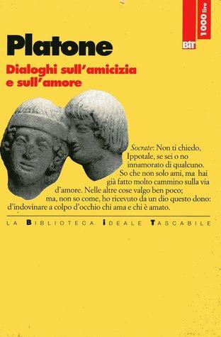 Dialoghi sullamicizia e sullamore Plato