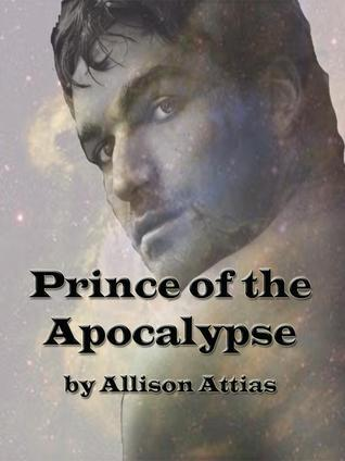 Prince of the Apocolypse (Pangolia Chronicles, #2)  by  Allison Attias