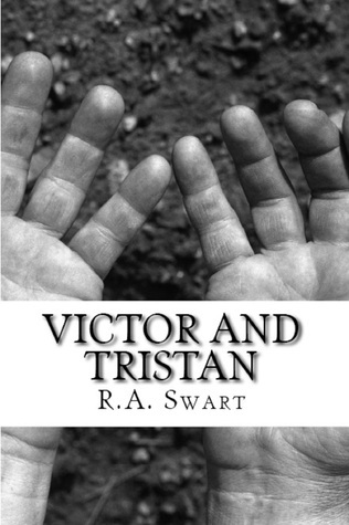Victor and Tristan  by  R. A. Swart