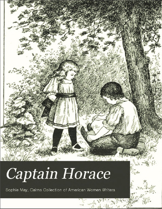 Captain Horace (Little Prudy #3) Sophie May