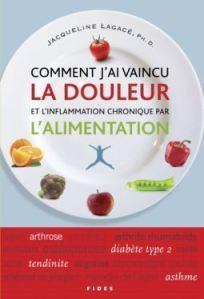 Comment Jai Vaincu La Douleur Et Linflammation Chronique Par Lalimentation  by  Jacqueline Lagacé