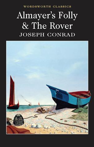 Almayers Folly / The Rover  by  Joseph Conrad