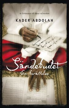 Sändebudet, en berättelse  by  Kader Abdolah
