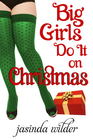 Big Girls Do It on Christmas (Big Girls Do It, #5.5)  by  Jasinda Wilder