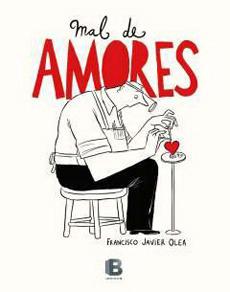 Mal de amores Francisco Javier Olea