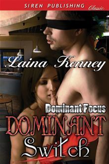 Dominant Switch (Dominant Focus #1)  by  Laina Kenney