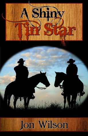 A Shiny Tin Star  by  Jon  Wilson