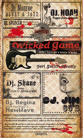 Wicked Game: Sexo, sangre y rocknroll Jeri Smith-Ready