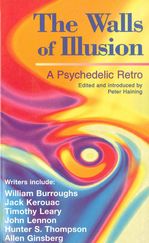 The Walls of Illusion: A Psychedelic Retro  by  Peter Haining