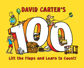 David Carters 100: Lift the Flaps and Learn to Count!  by  David A. Carter