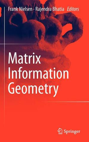 Matrix Information Geometry Frank Nielsen