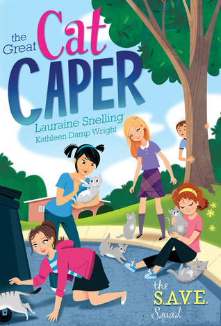 The Great Cat Caper (S.A.V.E Squad, #2)  by  Lauraine Snelling