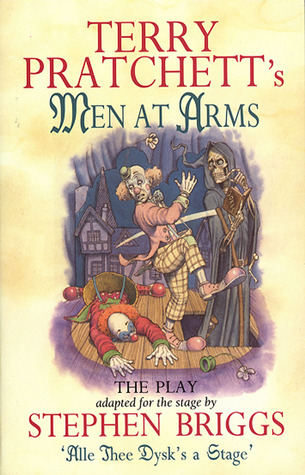 Men at Arms: The Play  by  Terry Pratchett