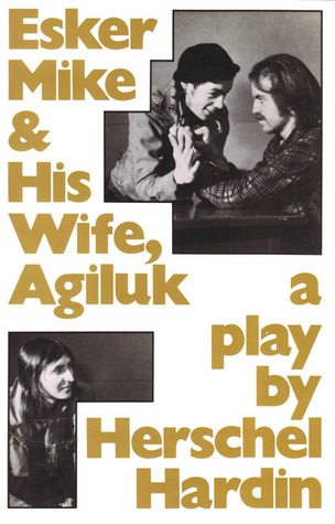Esker Mike and His Wife, Agiluk  by  Herschel Hardin