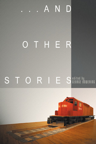 And Other Stories George Bowering