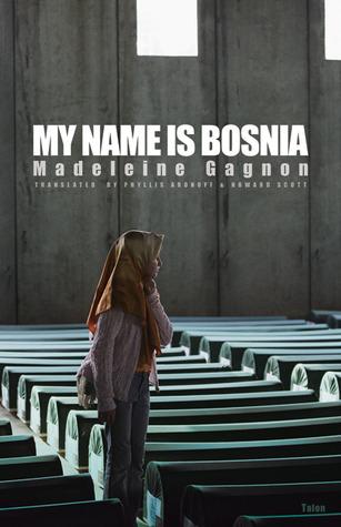 My Name Is Bosnia Madeleine Gagnon