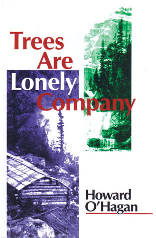 Trees Are Lonely Company  by  Howard OHagan