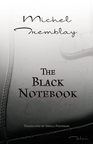 The Black Notebook  by  Michel Tremblay