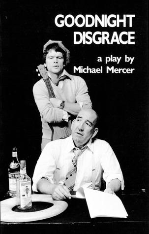 Goodnight Disgrace Michael Mercer
