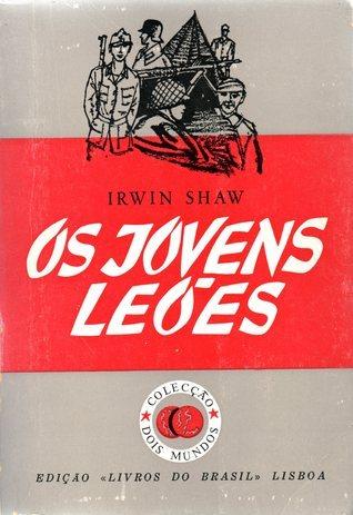 Os Jovens Leões Irwin Shaw