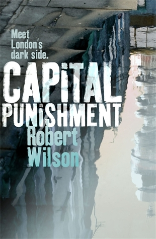 Capital Punishment (Charles Boxer, #1)  by  Robert Wilson