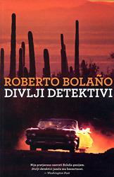 Divlji detektivi  by  Roberto Bolaño
