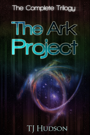 The Ark Project Trilogy  by  T.J. Hudson