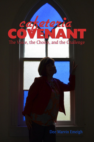 Cafeteria Covenant: The Voice, The Choice, and the Challenge  by  Dee Marvin Emeigh