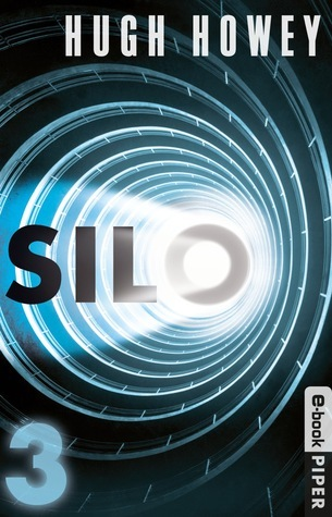Silo 3 (Wool, #3)  by  Hugh Howey