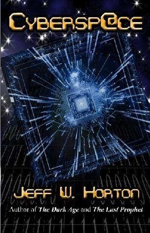 Cybersp@ce (Cybersp@ce #1) Jeff W. Horton