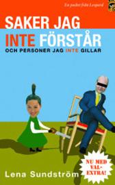 Saker jag inte förstår - och personer jag inte gillar  by  Lena Sundström