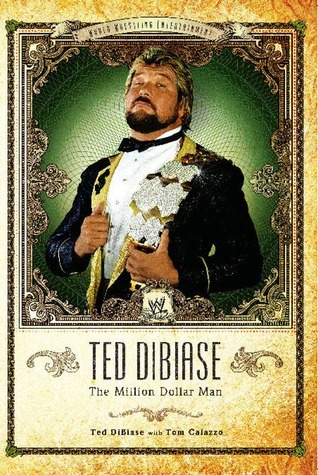 Ted DiBiase: The Million Dollar Man  by  Ted Dibiase