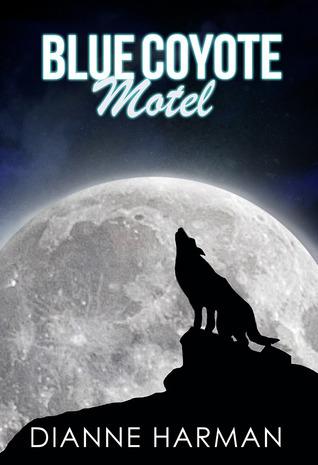 Blue Coyote Motel Dianne Harman
