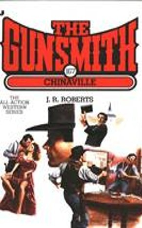 Chinaville (The Gunsmith, #167) J.R. Roberts