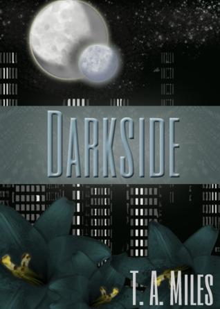 Darkside (Children of Bhast Book 1) T.A. Miles