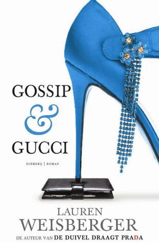 Gossip & Gucci  by  Lauren Weisberger