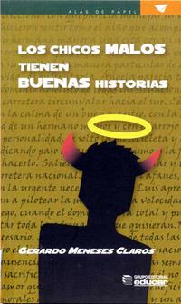 Los chicos malos tienen buenas historias Gerardo Meneses Claros