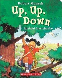 Up, Up, Down Robert Munsch