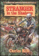 Stranger In The Shadows (Shadow Creek Ranch, #11)  by  Charles Mills